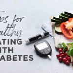 Tips for healthy eating with diabetes