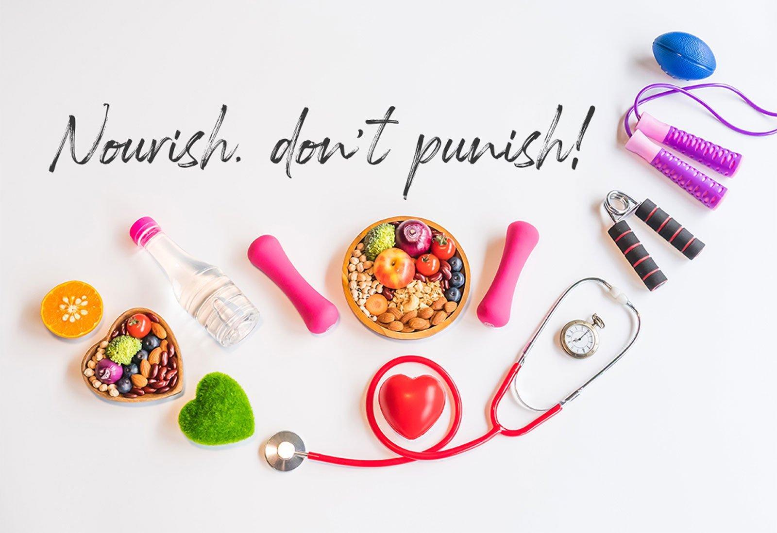 Nourish, don't punish