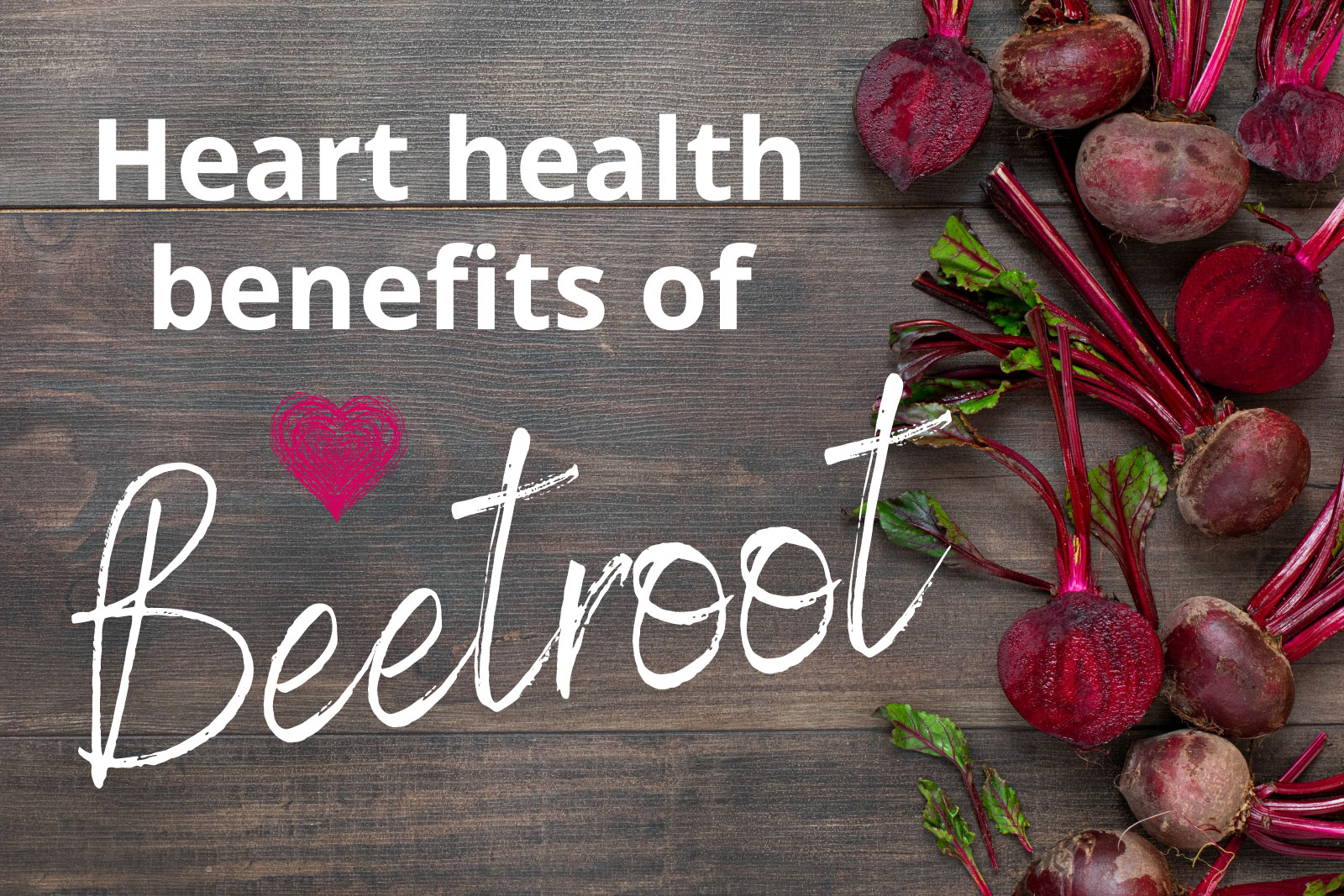 Heart health benefits of betteroot