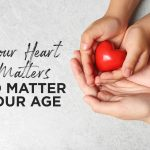 Your Heart Matters No Matter Your Age